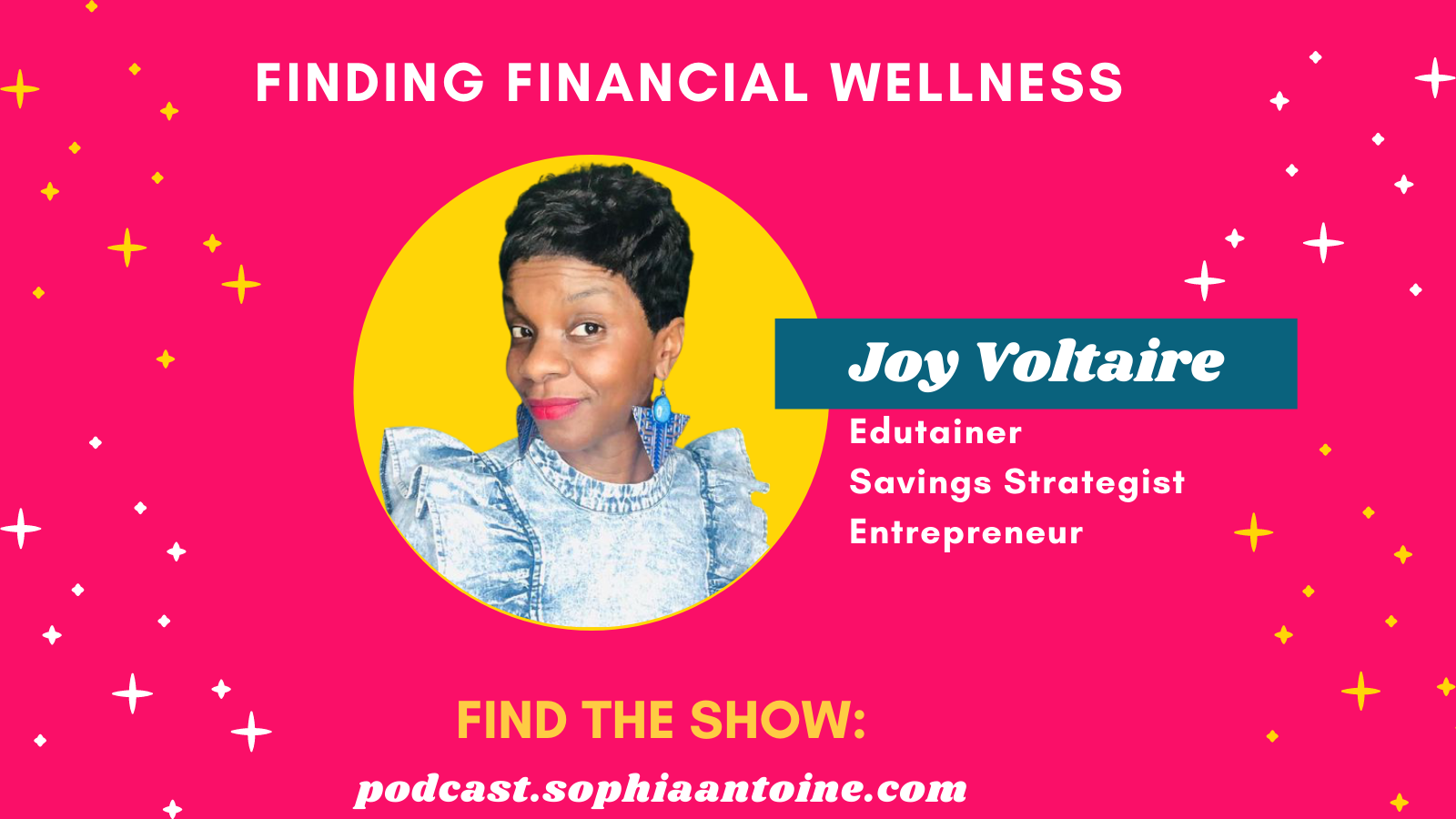 Finding Financial Wellness with Joy Voltaire